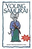 Young Samurai, Merrill Matthews and Keith Yates, 0615141498