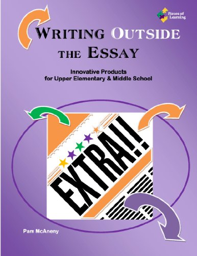 Writing Outside the Essay: Innovative Products for Upper Elementary & Middle School
