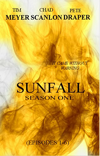 SUNFALL: Season One (Episodes 1-6) by [Meyer, Tim, Scanlon, Chad, Draper, Pete]