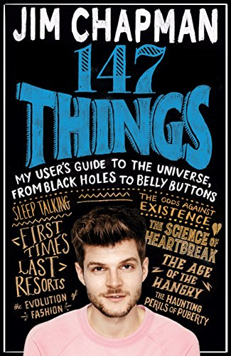 147 Things: My User's Guide to the Universe, from Black Holes to Bellybuttons