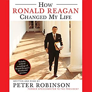How Ronald Reagan Changed My Life Hörbuch