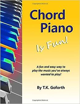 Chord piano is fun tk goforth 9781461146865 amazon books fandeluxe Gallery