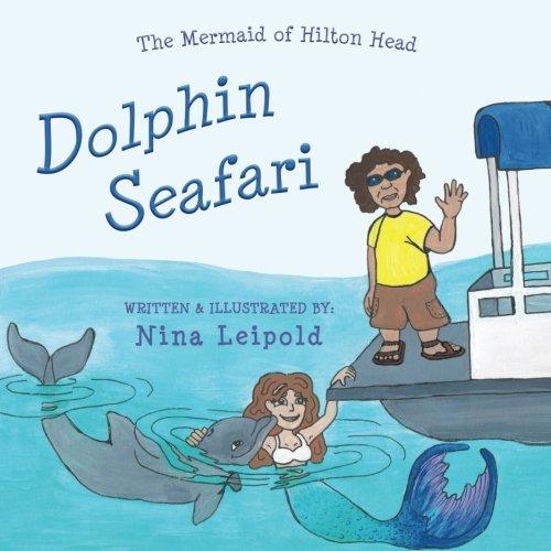 The Mermaid of Hilton Head: Dolphin Seafari (Volume (Palmetto Hilton Head)