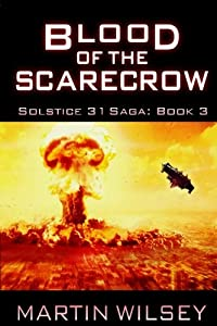 Blood of the Scarecrow: Solstice 31 Saga: Book 3 (Volume 3)