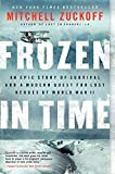 img - for Frozen in Time: An Epic Story of Survival and a Modern Quest for Lost Heroes of World War II (P.S.) book / textbook / text book