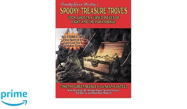 Spooky Treasure Troves: UFOs, Ghosts, Cursed Pieces of Eight and the Paranormal: Amazon.es: Timothy Green Beckley, Sean Casteel, Paul Eno: Libros en idiomas ...