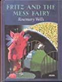 Fritz and the Mess Fairy, Rosemary Wells, 0803709838