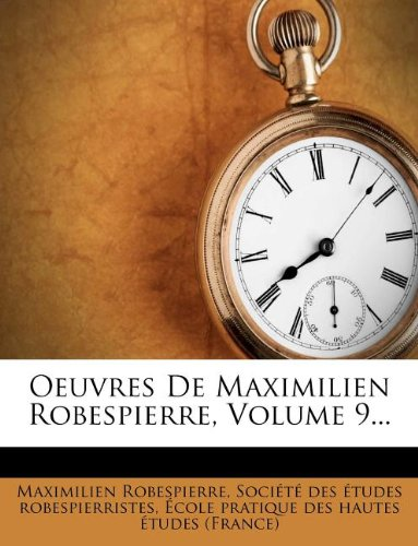 Oeuvres De Maximilien Robespierre, Volume 9... (French Edition) PDF