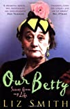 Front cover for the book Our Betty by Liz Smith