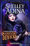 Magnificent Devices: A steampunk adventure novel (Volume 3)