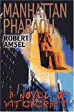 Manhattan Pharaoh, Robert Amsel, 0595328288