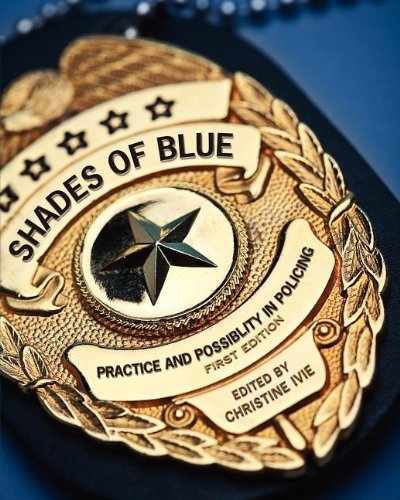 Shades of Blue: Practice and Possibility in Policing (First Edition)