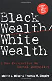Black Wealth, White Wealth, Melvin L. Oliver and Thomas M. Shapiro, 0415918472