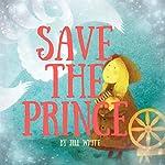 Save the Prince | Jill White
