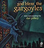 God Bless the Gargoyles, Dav Pilkey, 0152021043