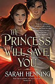 The Princess Will Save You (Kingdoms of Sand…