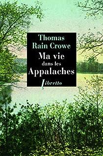 Ma vie dans les Appalaches par Rain Crowe
