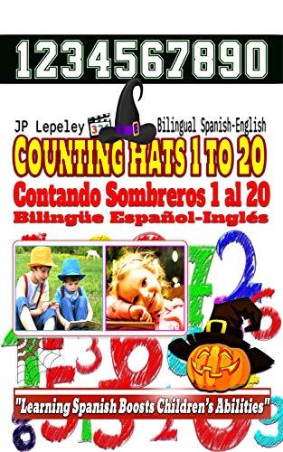 (Counting Hats 1 to 20. Bilingual Spanish-English: Contando Sombreros 1 al 20. Bilingüe Español-Inglés)