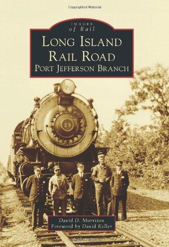 Long Island Rail Road: Port Jefferson Branch (Images of Rail) [David D. Morrison] (Tapa Blanda)