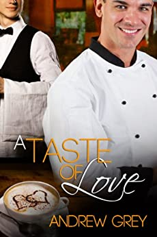 A Taste of Love (Taste of Love Stories Book 1) by [Grey, Andrew]