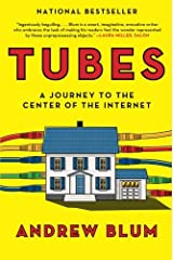 Tubes: A Journey to the Center of the Internet by Andrew Blum (2013-05-28) Paperback