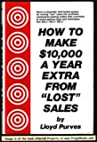 """How to Make Ten Thousand Dollars a Year from """"Lost"""" Sales, Lloyd Purves, 013423541X"""