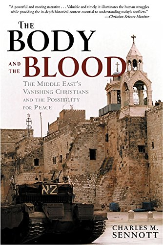 The Body and the Blood: The Middle East's Vanishing Christians and the Possibility for Peace pdf epub