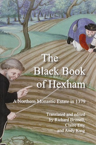 The Black Book of Hexham: A Northern Monastic Estate in 1379 (Hexham Local History Society Occasional Publications)