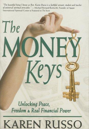 The Money Keys: Unlocking Peace, Freedom & Real Financial Power (Money Keys)