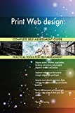 Print Web design All-Inclusive Self-Assessment - More than 700 Success Criteria, Instant Visual Insights, Comprehensive Spreadsheet Dashboard, Auto-Prioritised for Quick Results