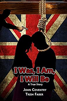 I Was, I Am, I Will Be by [Faber, Trish, Coventry, John]