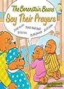 The Berenstain Bears Say Their Prayers (Berenstain Bears/Living Lights Book 1)