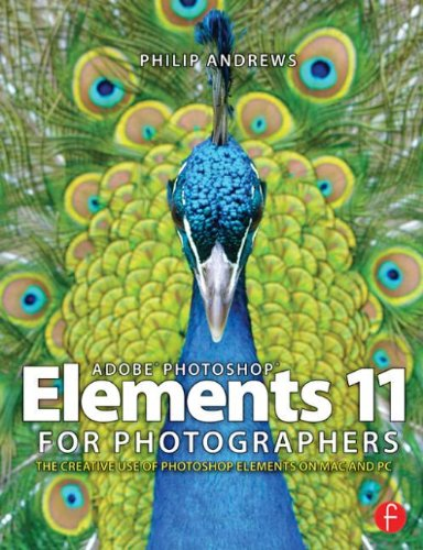 Adobe Photoshop Elements 11 for Photographers: The Creative Use of Photoshop Elements (Photoshop Elements 11)