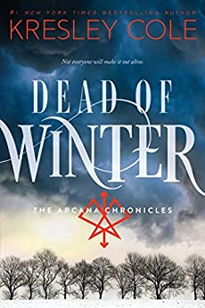 Dead of Winter (The Arcana Chronicles Book 3) by [Cole, Kresley]