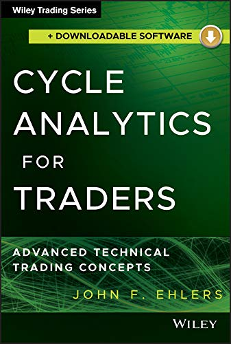Cycle Analytics for Traders, + Downloadable Software: Advanced Technical Trading Concepts (Analysis Technical Software)