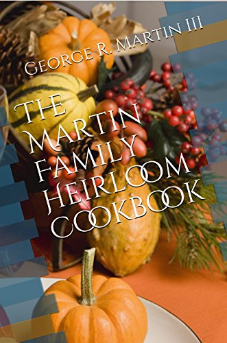 The Martin Family Heirloom Cookbook by [Martin III, George R.]
