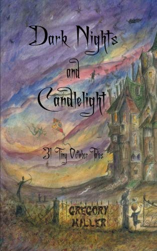 Dark Nights and Candlelight: 31 Tiny October Tales ()