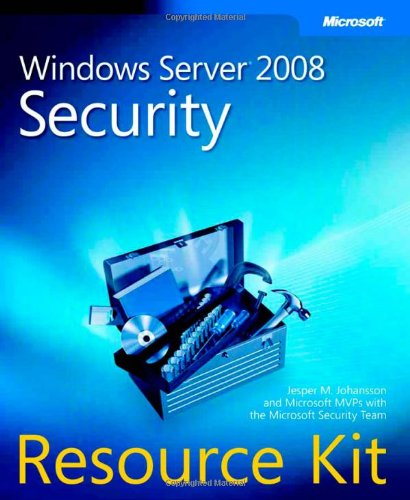 Windows Server 2008 Security Resource Kit (PRO - Resource (Yourself Security Kit)