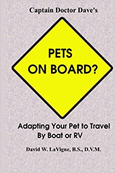 Book Pets on Board?: Adapting Your Pet to Travel by Boat or RV