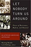 img - for Let Nobody Turn Us Around: Voices of Resistance, Reform, and Renewal: An African American Anthology: 1st (First) Edition book / textbook / text book