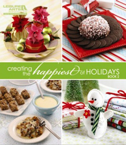 (Creating the Happiest of Holidays: Book 2 )