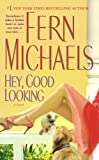 Front cover for the book Hey, Good Looking by Fern Michaels