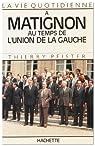 La vie quotidienne à Matignon au temps de l'union de la gauche par Pfister