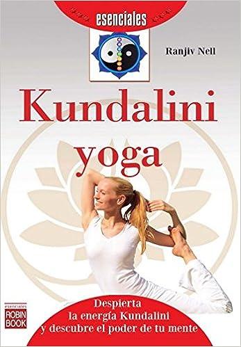 Kundalini Yoga (Esenciales (robin Book)): Amazon.es: Ranjiv ...