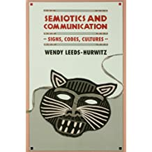 Semiotics and Communication: Signs, Codes, Cultures (Routledge Communication Series)