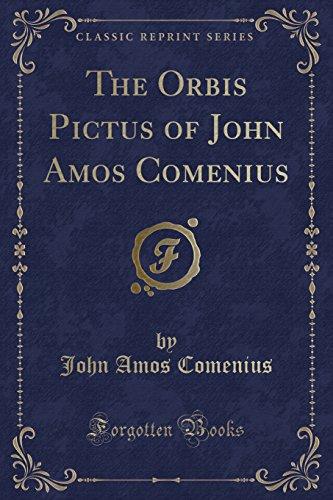 The Orbis Pictus of John Amos Comenius (Classic Reprint)