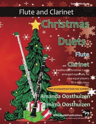 Christmas Duets for Flute and Clarinet: 21 Traditional Carols arranged for equal flute and clarinet players of intermediate standard.