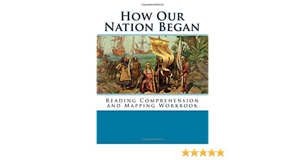 How Our Nation Began: Reading Comprehension and Mapping Workbook ...