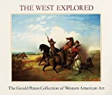 img - for The West Explored: The Gerald Peters Collection of Western Art by Julie Schimmel (2011-12-01) book / textbook / text book