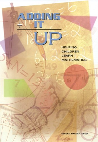 Adding It Up: Helping Children Learn Mathematics (STEM Education)